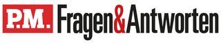 P.M. FRAGEN & ANTWORTEN